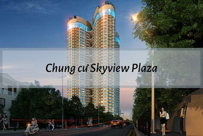 Tổng quan dự án Chung cư Skyview Plaza – Khu đô thị Kim Chung Di Trạch