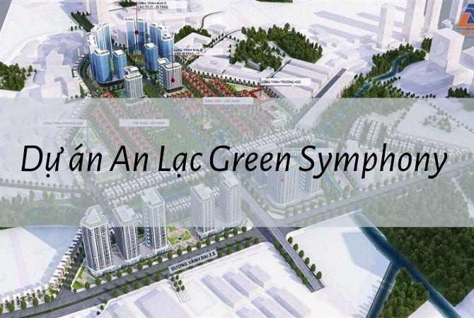 Tổng quan dự án an lạc green symphony – Khu đô thị Kim Chung Di Trạch