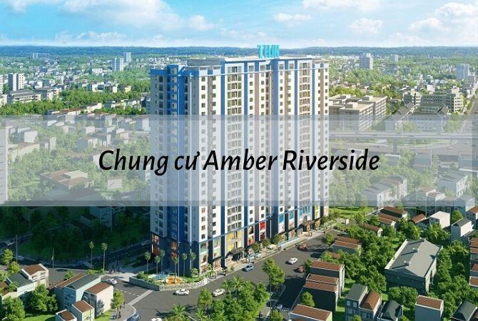Tổng thể dự án Chung cư Amber Riverside – Khu đô thị Kim Chung Di Trạch