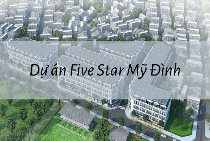 Dự án Five Star Mỹ Đình – Khu đô thị Kim Chung Di Trạch