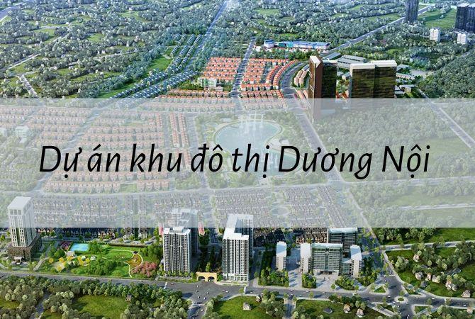 Tổng quan dự án khu đô thị Dương Nội – Khu đô thị Kim Chung Di Trạch