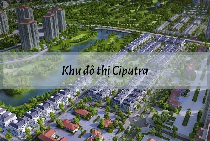 Dự án Khu đô thị Ciputra – Khu đô thị Kim Chung Di Trạch