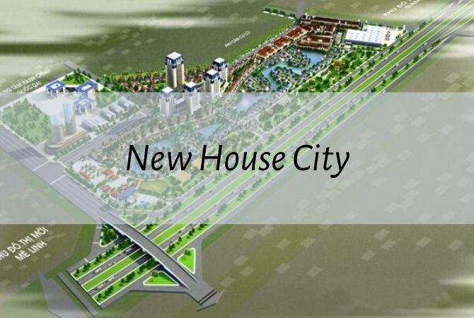 Dự án New House City – Khu đô thị Kim Chung Di Trạch